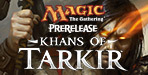 Khans of Tarkir: Prerelease