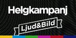 Helgkampanj Ljud & Bild