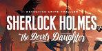 Sherlock Holmes The Devil's Daughter